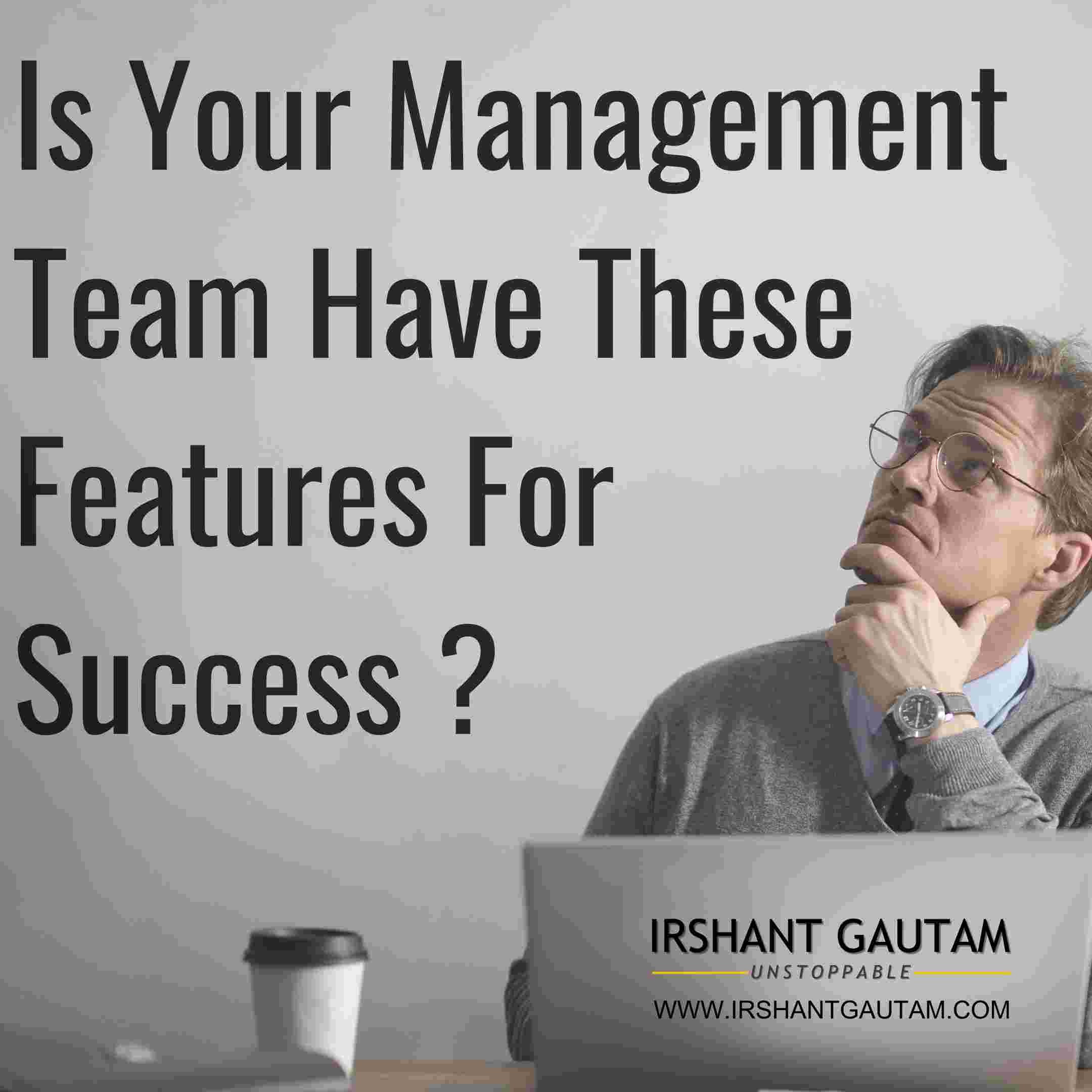 Your Company Management Must Have These Features…!!!